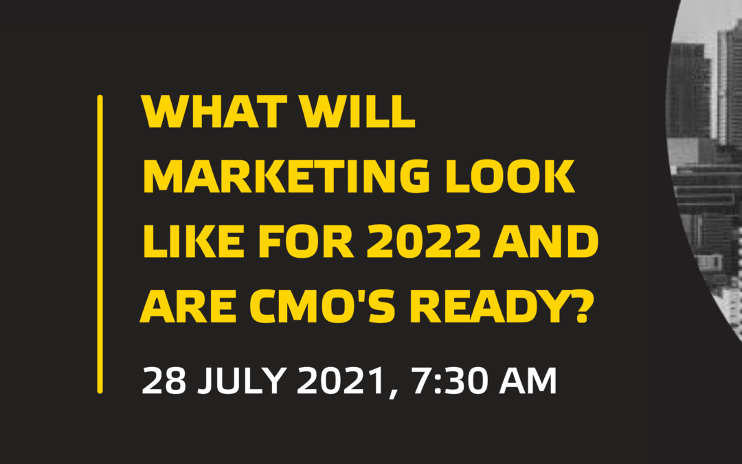 What will marketing look like for 2022 and are CMO's ready? Breakfast Event