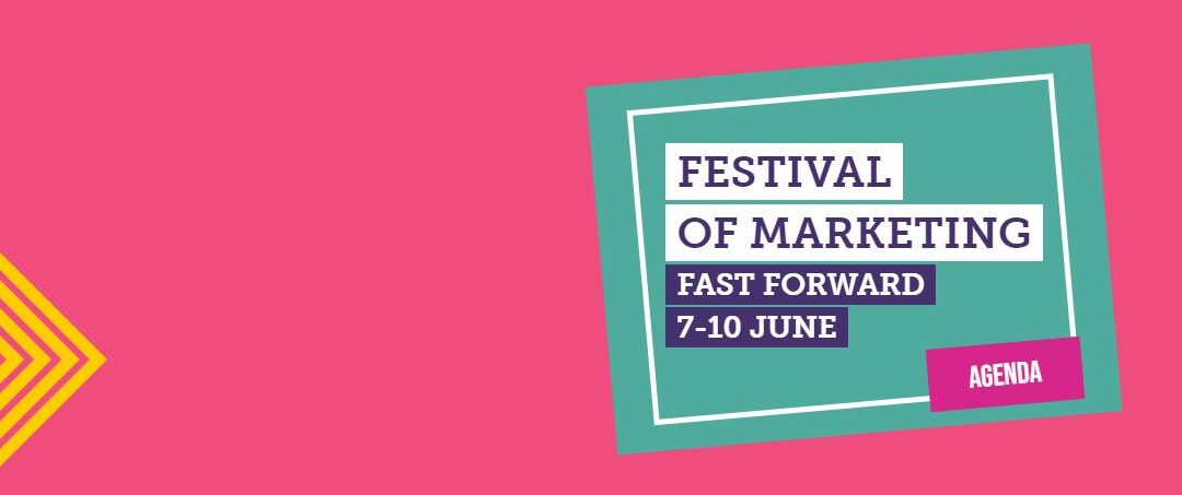 The Festival of Marketing – Fast Forward